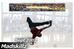 Madskillz - Sept 2002