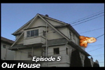 Our House - Episode 5
