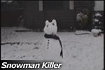 Snowman Killer